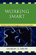 Working Smart: Problem-Solving Strategies for School Leaders