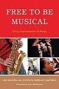 Free To Be Musical Group Improvisation In Music
