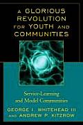 Glorious Revolution for Youth and Communities: Service-Learning and Model Communities