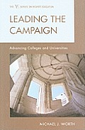 Leading the Campaign: Advancing Colleges and Universities (American Council on Education Series on Higher Education)