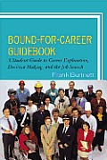 Bound For Career Guidebook A Student Guide To Career Exploration & Decision Making