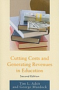 Cutting Costs and Generating Revenues in Education