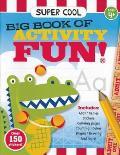 Super Cool Big Book of Activity Fun