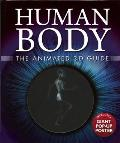 Human Body: The Animated 3-D Guide