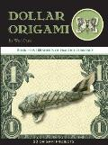 Dollar Origami 15 Origami Projects Including the Amazing Koi Fish