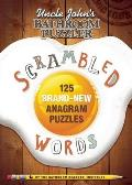 Uncle John's Bathroom Puzzler Scrambled Words: 125 Brand-New Anagram Puzzles
