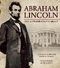 Abraham Lincoln An Illustrated Life & Legacy