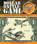 Dollar Battle-Gami (Origami Books)