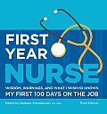 First Year Nurse: Wisdom, Warnings, and What I Wish I'd Known My First 100 Days on the Job Cover