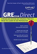 Kaplan GRE Exam Direct Streamlined Review & Strategic Practice from the Leader in GRE Preparation