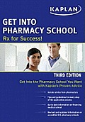Get Into Pharmacy School: RX for Success (Get Into Pharmacy School)