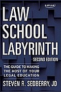 Law School Labyrinth: The Guide to Making the Most of Your Legal Education (Law School Labyrinth: The Guide to Making the Most of Your Legal Education)