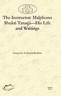 The Instructor: Malphono Shukri Taraqji-His Life and Writings