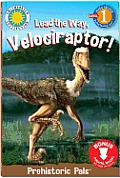 Lead the Way, Velociraptor!: Prehistoric Pals (Read & Discover)