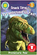 Snack Time, Tyrannosaurus Rex!: Prehistoric Pals (Read & Discover)