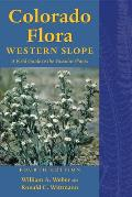 Colorado Flora: Western Slope: A Field Guide to the Vascular Plants