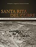 Santa Rita del Cobre: A Copper Mining Community in New Mexico (Mining the American West)