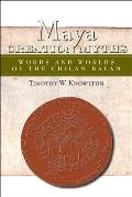 Maya Creation Myths: Words and Worlds of the Chilam Balam