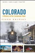 Colorado A History of the Centennial State 5th Edition