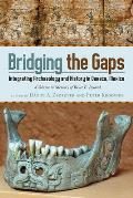 Bridging the Gaps: Integrating Archaeology and History in Oaxaca, Mexico; A Volume in Memory of Bruce E. Byland