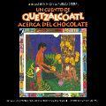 Un Cuento de Quetzalcoatl Acerca del Chocolate (Quetzalcoatl Tales)