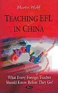 Teaching Efl in China: What Every Foreign Teacher Should Know Before They Go