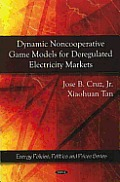 Dynamic Noncooperative Game Models for Deregulated Electricity Markets