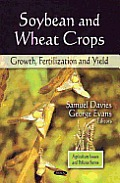 Soybean and Wheat Crops: Growth, Fertilization and Yield
