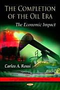The Completion of the Oil Era: The Economic Impact
