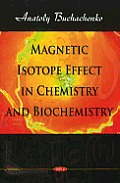 Magnetic Isotope Effect in Chemistry and Biochemistry
