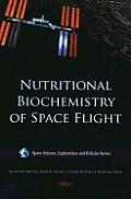 Nutritional Biochemistry of Space Flight