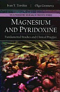 Magnesium and Pyridoxine: Fundamental Studies and Clinical Practice