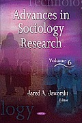 Advances in Sociology Research: Volume 6