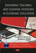Expanding Teaching and Learning Horizons in Economic Education. Franklin G. Mixon, JR., and Richard J. Cebula
