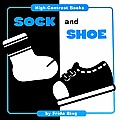 Sock and Shoe (High Contrast Books)