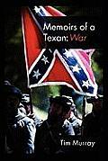 Memoirs of a Texan: War
