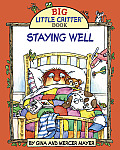Staying Well (Big Little Critter Books)
