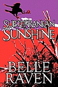 Subterranean Sunshine