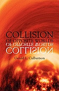 Collision of Opposite Worlds