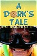 A Dork's Tale