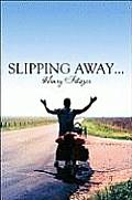 Slipping Away...