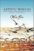 Artistic Wisdom: Enlightened Meditations on Mental and Spiritual Development, Relationships, Love, Sex, and Society