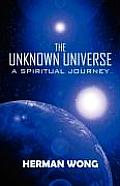 The Unknown Universe: A Spiritual Journey