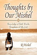 Thoughts by Our Mishel: Knowledge of Both Worlds (Snapshots of My Life