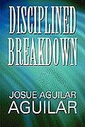 Disciplined Breakdown