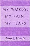 My Words, My Pain, My Tears