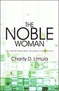 The Noble Woman: Discover the Twelve Basic Principles of a Wise Woman