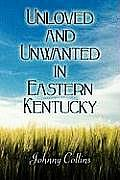 Unloved and Unwanted in Eastern Kentucky