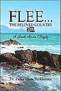 Flee...the Beloved Country: A South African Tragedy