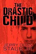 The Drastic Child